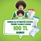 Bonus ile Otomatik Fatura Ödeme Talimatı Verene 100 TL Bonus