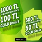 Gold Bonus Kampanyasıyla 500TL'ye 50TL, 1000TL'ye 100TL Bonus